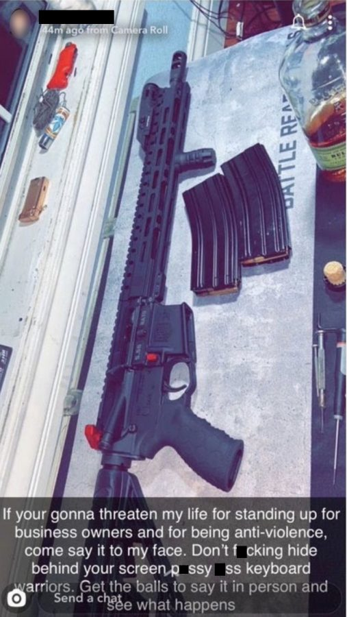 "Ryan's* Snapchat story features a photo of an assault rifle. The caption partially reads, ""If you're gonna threaten my life for standing up for business owners and for being anti-violence, come say it to my face."""