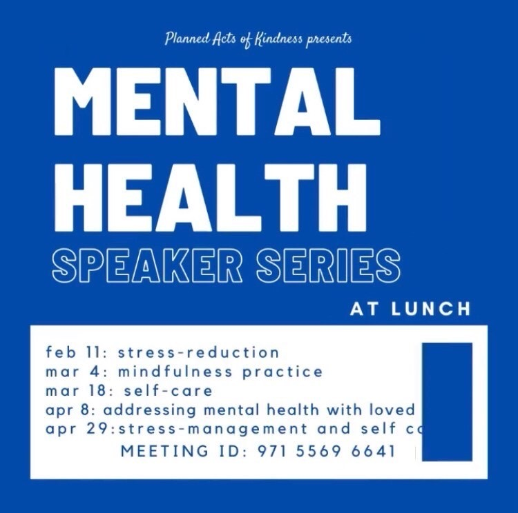 In an effort to help students strengthen their mental health practices, Los Altos High School's Planned Acts of Kindness Club is organizing a virtual mental health speaker series with lunch presentations held every other Thursday.